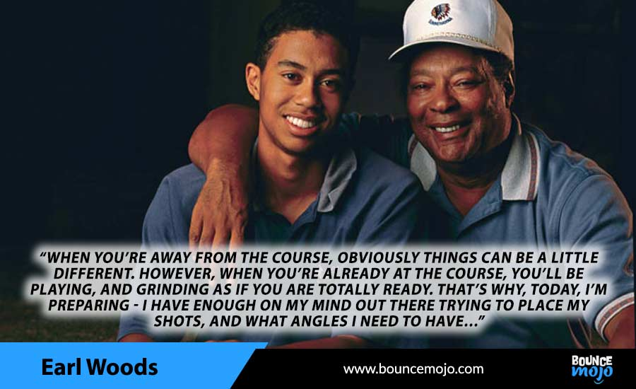 Earl Woods Quotes