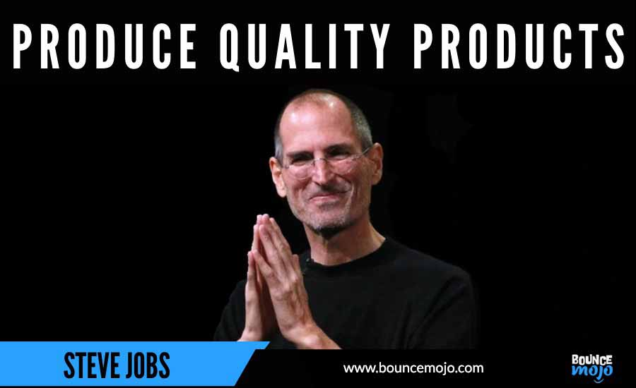Produce Quality Products