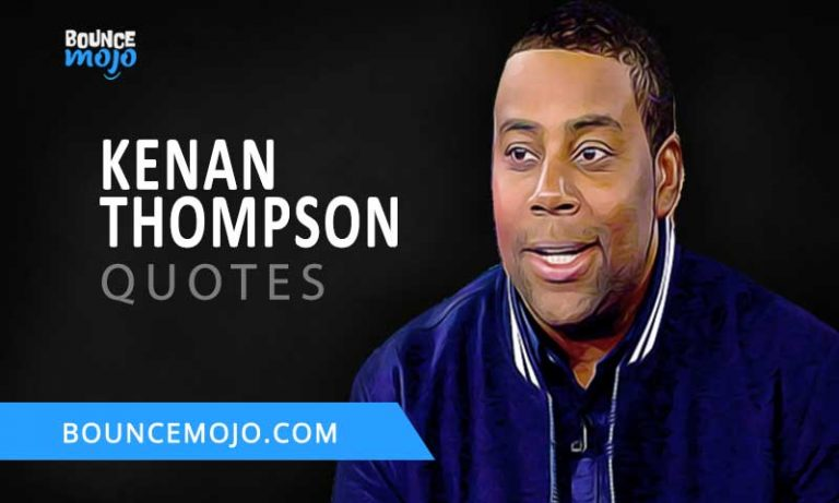 10+ Top Kenan Thompson Quotes (2021)[Happiness & Success]